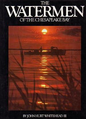 THE WATERMEN OF THE CHESAPEAKE BAY: WHITEHEAD, John Hurt,