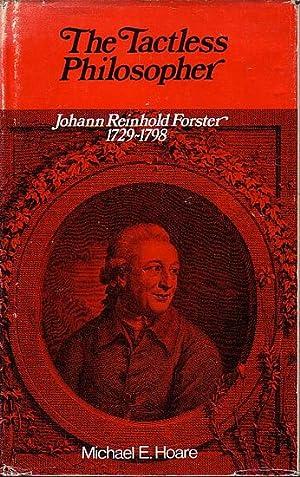 THE TACTLESS PHILOSOPHER - Johann Reinhold Forster: HOARE, Michael E.