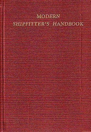 MODERN SHIPFITTER'S HANDBOOK: SWANSON, W.E.