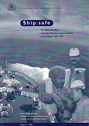 SHIP SAFE - An inquiry into the: COMMONWEALTH OF AUSTRALIA