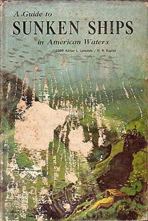 A GUIDE TO SUNKEN SHIPS IN AMERICAN: LONSDALE, Adrian L.