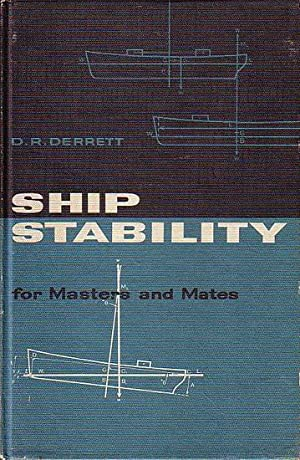 SHIP STABILITY FOR MASTERS AND MATES: DERRETT, D. R.