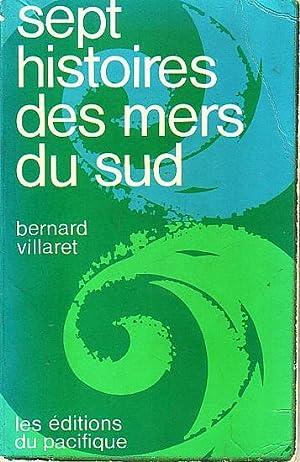 SEPT HISTOIRES DES MERS DU SUD: VILLARET, Bernard