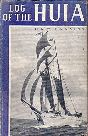 LOG OF THE HUIA. A Record of: HAWKINS, Clifford W.