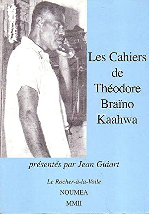 LES CAHIERS DE THEODORE BRAINO KAAHWA: KAAHWA, Théodore Braïno
