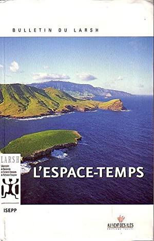 L' ESPACE-TEMPS (in Bulletin du LARSH No.: DEVATINE, Flora, BAERT,