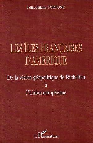 LES ILES FRANCAISES D' AMERIQUE - De: FORTUNE, Félix-Hilaire