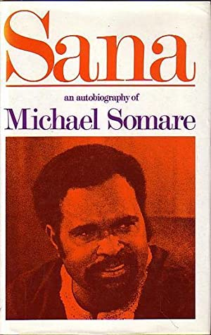 SANA: An Autobiography of Michael Somare: SOMARE, Michael