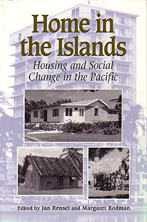 HOME IN THE ISLANDS: Housing and Social: RENSEL, Jan, &
