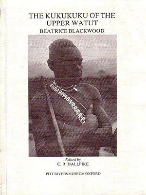 THE KUKUKUKU OF THE UPPER WATUT: BLACKWOOD, Beatrice