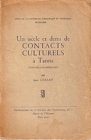 UN SIECLE ET DEMI DE CONTACTS CULTURELS: GUIART, Jean
