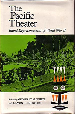 THE PACIFIC THEATER - Islands Representations of: WHITE, Geoffrey M.