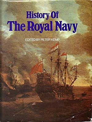 HISTORY OF THE ROYAL NAVY: KEMP, Peter (editor)