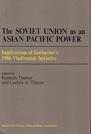 THE SOVIET UNION AS AN ASIAN PACIFIC: THAKUR, Ramesh &
