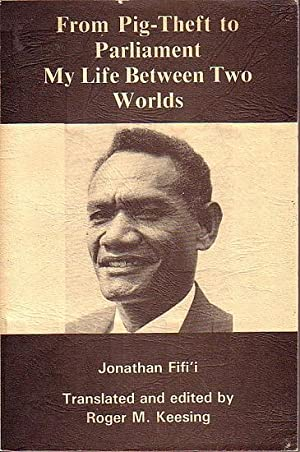 FROM PIG-THEFT TO PARLIAMENT - My Life Between Two Worlds: FIFI'I, Jonathan