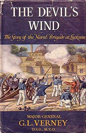 THE DEVIL'S WIND. The Story of the Naval Brigade at Lucknow, from the letters of Edmund Hope ...