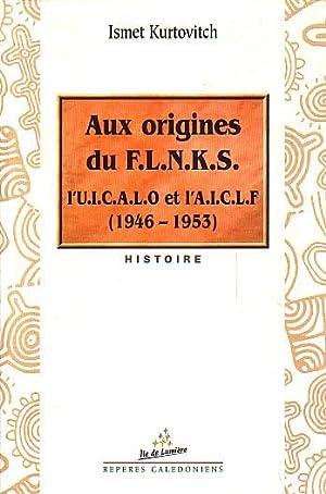 AUX ORIGINES DU F.L.N.K.S. - l' U.I.C.A.L.O.: KURTOVITCH, Ismet
