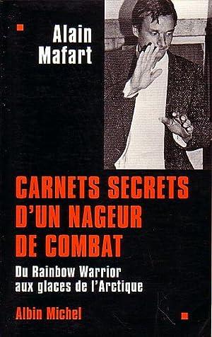 CARNETS SECRETS D'UN NAGEUR DE COMBAT -: MAFART, Alain