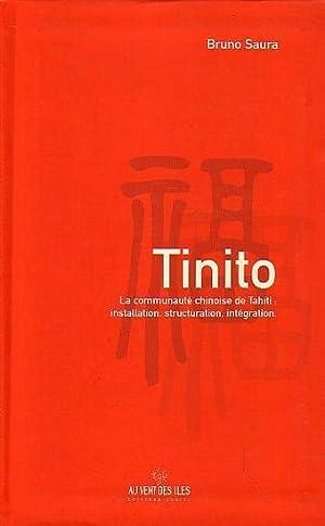 TINITO - La communauté chinoise de Tahiti: SAURA, Bruno