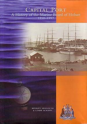 CAPITAL PORT: A History of the Marine: HUDSPETH, Audrey &