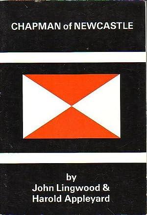 CHAPMAN OF NEWCASTLE - The Story of: LINGWOOD, John &