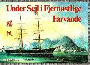 UNDER SEJL I FJERNOSTLIGE FARVANDE. Sejlkibsfladen fra: HOLM-PETERSEN, F.
