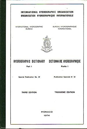 HYDROGRAPHIC DICTIONARY - Part I / DICTIONNAIRE: HYDROGRAPHIC BUREAU
