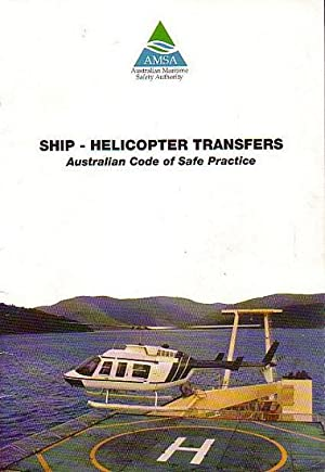SHIP - HELICOPTER TRANSFERS: Australian Code of: AMSA