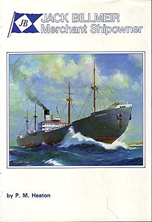 JACK BILLMEIR, Merchant Shipowner: HEATON, P.M.