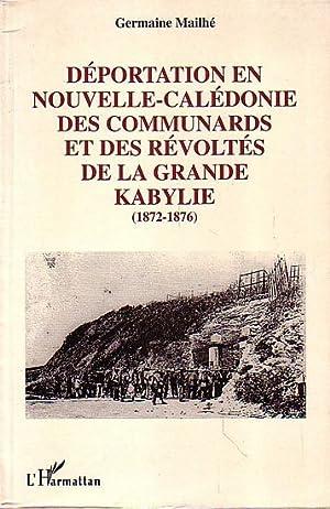 DEPORTATION EN NOUVELLE-CALEDONIE DES COMMUNARDS ET DES: MAILHE, Germaine