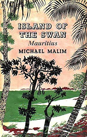 ISLAND OF THE SWAN: MAURITIUS: MALIM, Michael