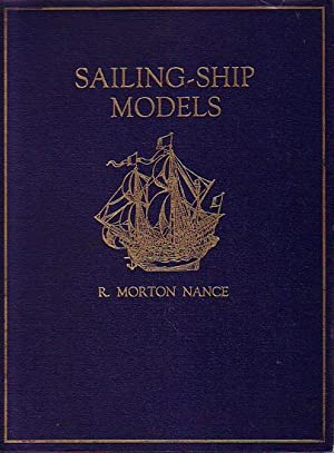 SAILING-SHIP MODELS, A Selection from European and: NANCE, R. Morton