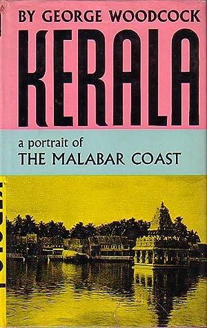 KERALA, A Portrait of the Malabar Coast: WOODCOCK, George