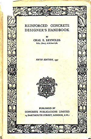 REINFORCED CONCRETE DESIGNER'S HANDBOOK: REYNOLDS, Chas. E.