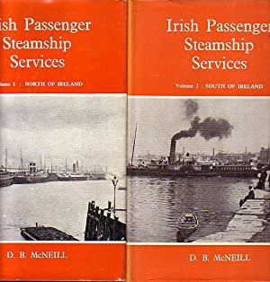 IRISH PASSENGER STEAMSHIP SERVICES (in Two Volumes): McNEILL, D. B.