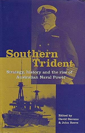 SOUTHERN TRIDENT - Strategy, History and the: STEVENS, David &