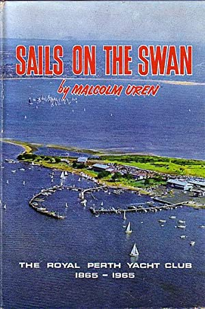 SAILS ON THE SWAN, The History of: UREN, Malcolm (compiler)
