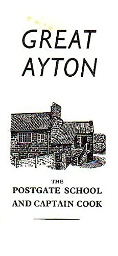 GREAT AYTON - The POSTGATE SCHOOL and CAPTAIN COOK: HARRISON, B. J. D. & PACE, George G.