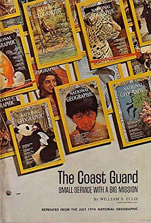 THE COAST GUARD, Small Service with a Big Mission (in National Geographic): ELLIS, William S.