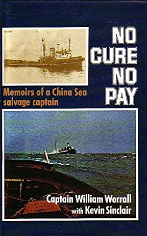 NO CURE NO PAY: WORRALL, Capt. William