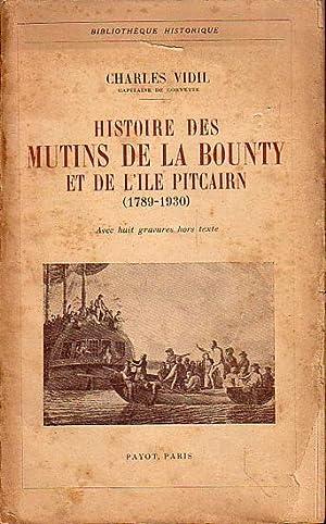 HISTOIRE DES MUTINS DE LA BOUNTY ET: VIDIL, Capitaine de