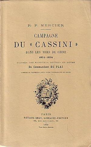 """CAMPAGNE DU """"CASSINI"""" DANS LES MERS DE: MERCIER, R. P."""