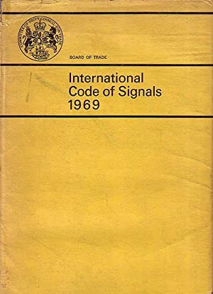 INTERNATIONAL CODE OF SIGNALS 1969: H.M.S.O.