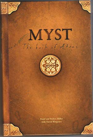 Myst The Book of Atrus: Miller, Rand and Miller, Robyn with Wingrove, David