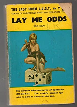 Lay Me Odds: The Lady from L.U.S.T.: Gray, Rod