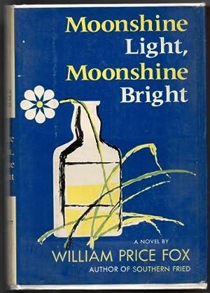 Moonshine Light, Moonshine Bright: Fox, William Price