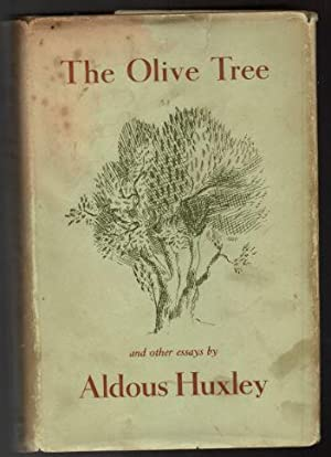 olive tree by aldous huxley abebooks the olive tree and other essays huxley aldous