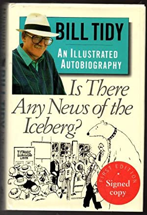 Is There Any News of the Iceberg?: Tidy, Bill