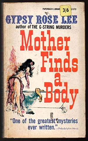 Mother Finds a Body: Lee, Gypsy Rose