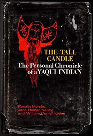 The Tall Candle: The Personal Chronicle of: Moisés, Rosalio; Kelley,